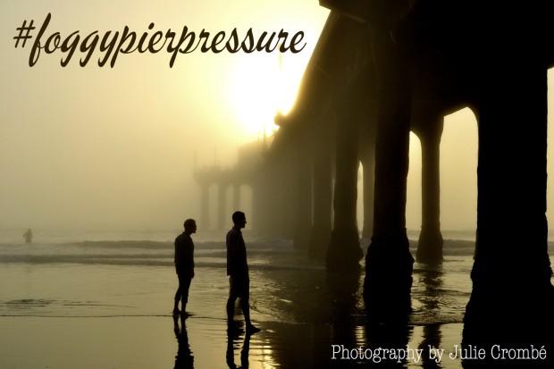 #foggypierpressure