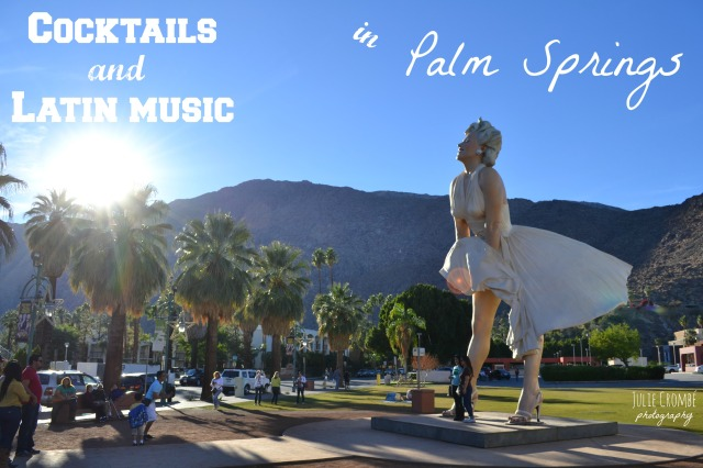 Cocktails and Latin Music in Palm Springs